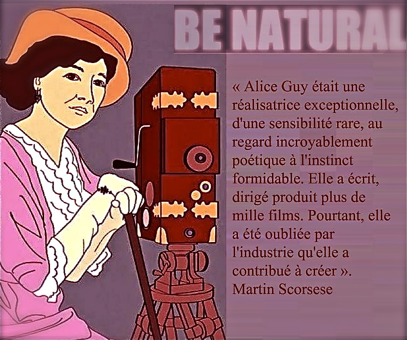 *Be Natural ©riginal story of Alice Guy Blache by Alice Guy