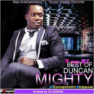 @NAIJAMUSICCITY Mixtape: DJ Donak - Best of Duncan Mighty @YoungWealth1 @djdonak @donaktv