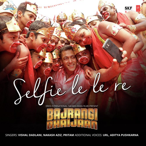 Selfie Le Le Re - Bajrangi Bhaijaan (2015)