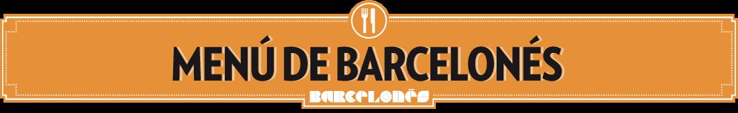 Menú de Barcelonés