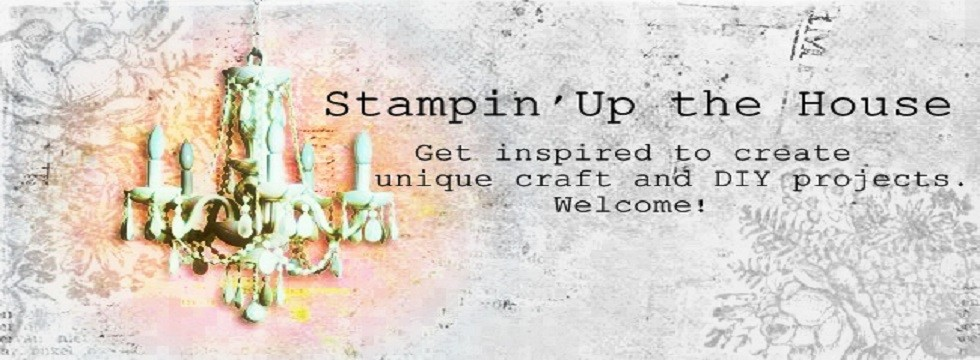 Stampin' Up the House