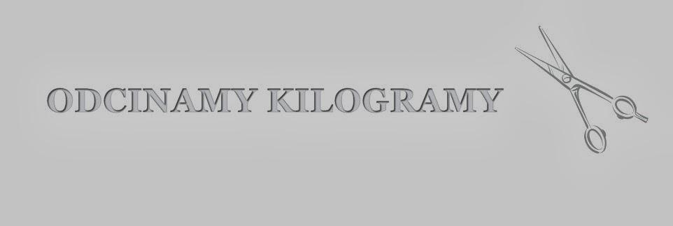 ODCINAMY KILOGRAMY