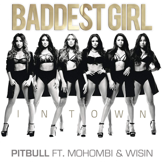 Baddest Girl In Town ft. Mohombi & Wisin