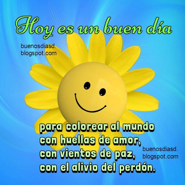 Mensaje de aliento de buen día, buenos días con frases bonitas para facebook, imagen con versos por Mery Bracho.
