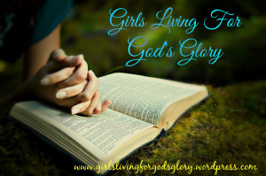girlslivingforgodsglory.wordpress.com
