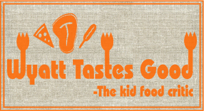 Wyatt Tastes Good -now with Ellie the kid food critic