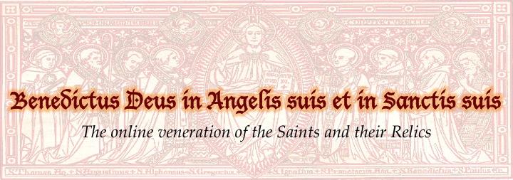 Benedictus Deus in Angelis suis et in Sanctis suis