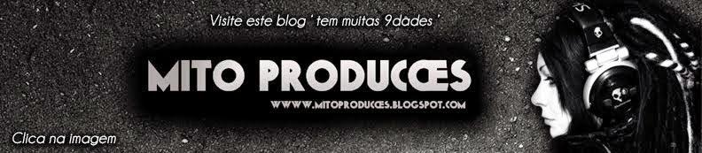 www.mitoproducoes.blogspot.com