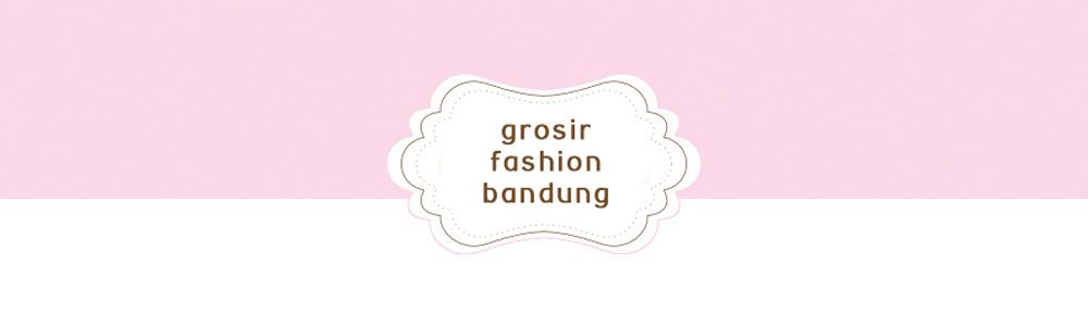 Grosir Fashion Bandung