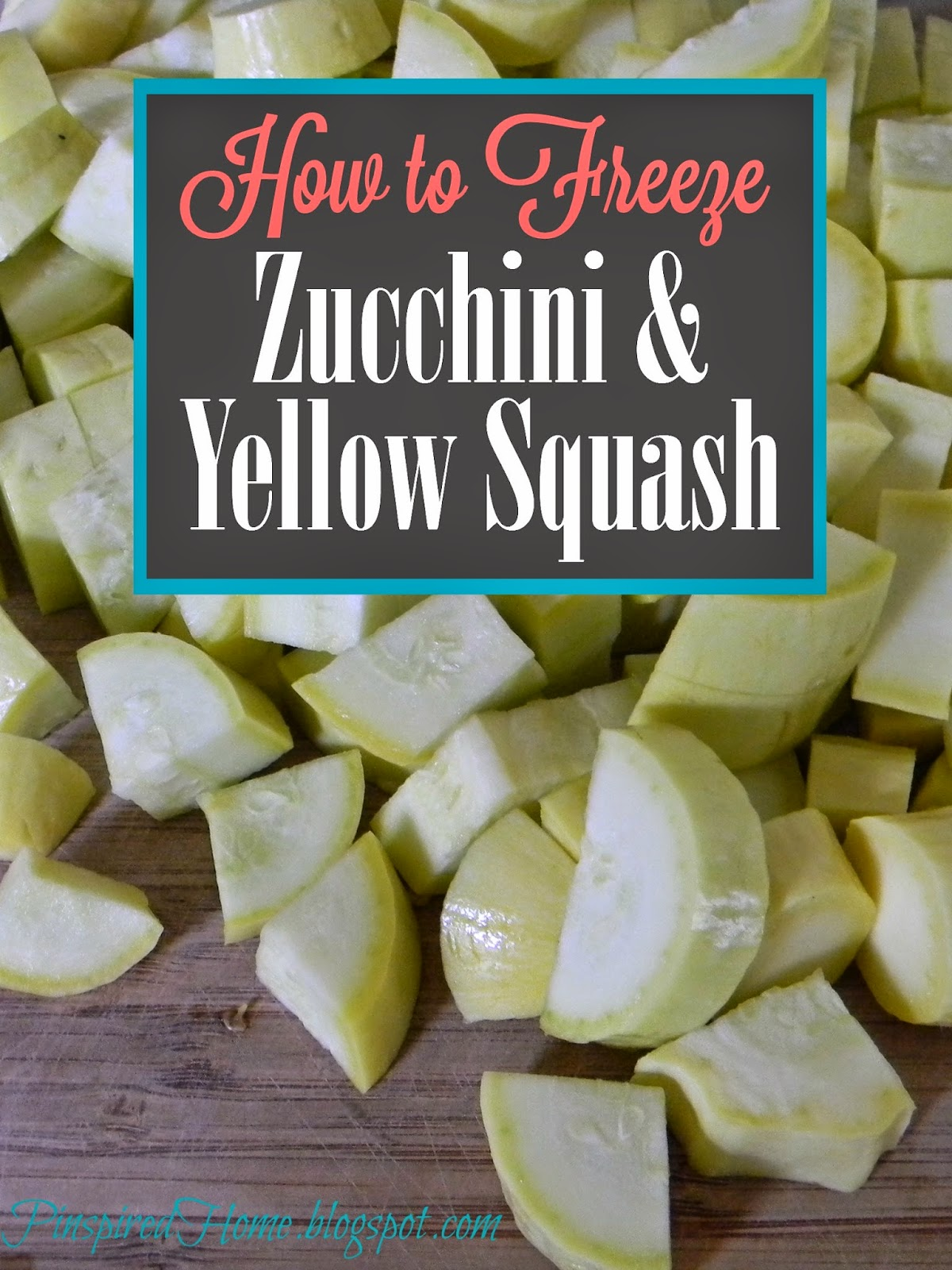 http://pinspiredhome.blogspot.com/2014/08/how-to-freeze-zucchini-and-yellow-squash.html