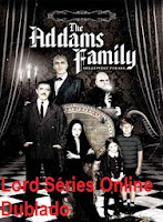 http://lordseriesonlinedublado.blogspot.com.br/2013/03/a-familia-addams-1-temporada-dublado.html