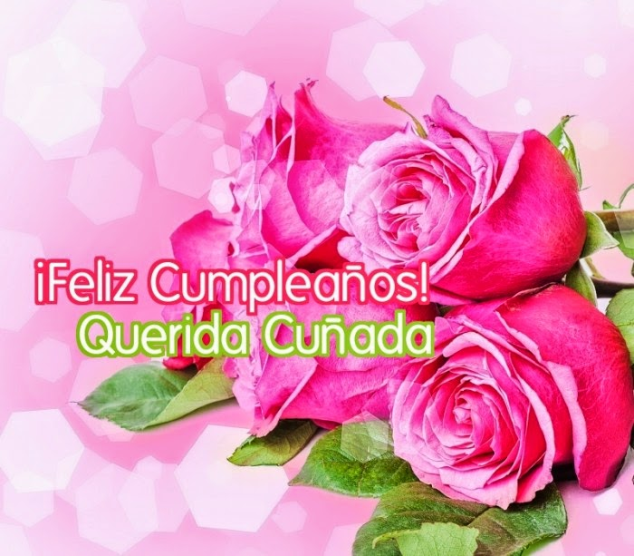 Frases De Cumpleaños: Feliz Cumpleaños Querida Cuñada