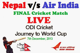Watch live nepal vr air india final cricket match dec 7, 2013- Journey to world cup