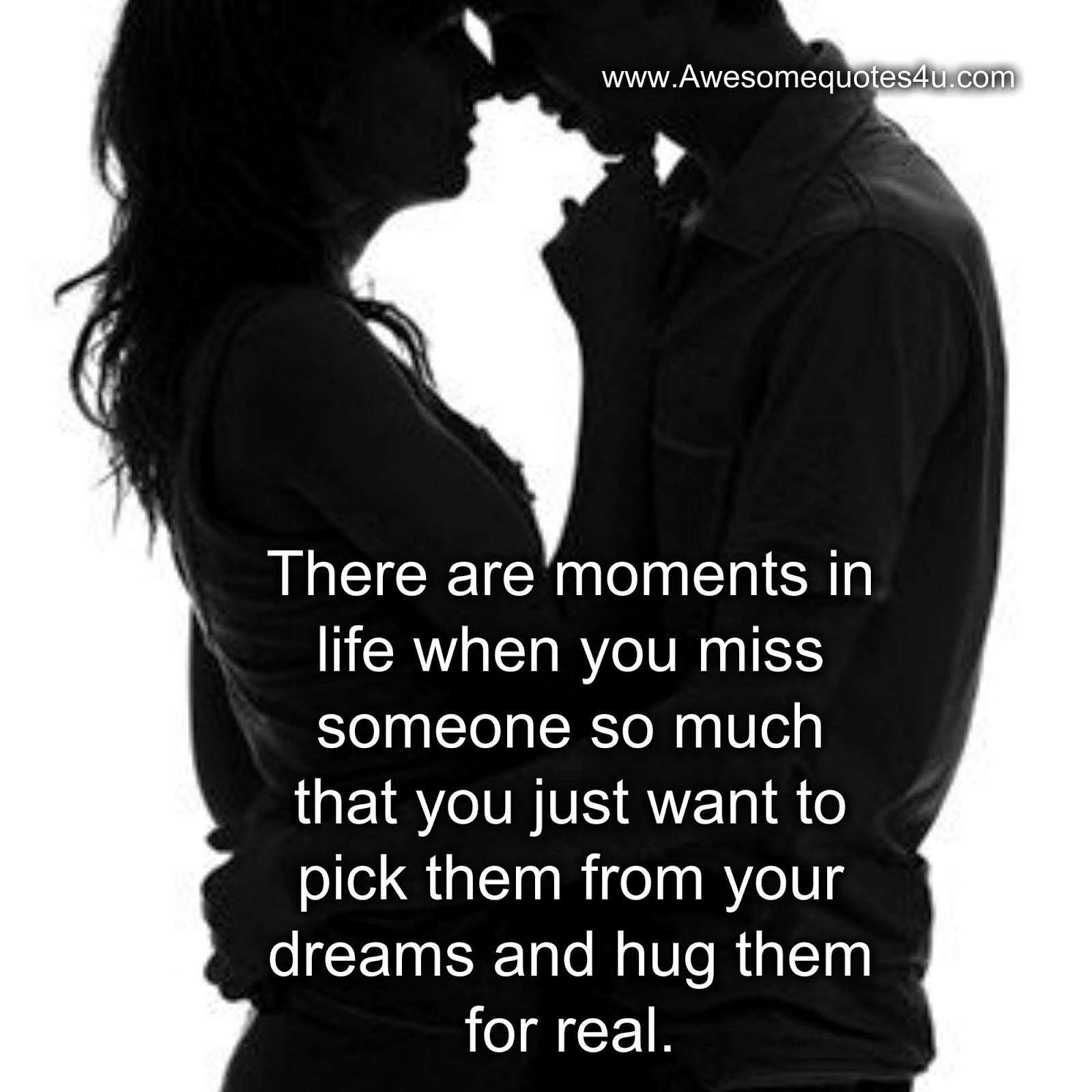 Awesome Quotes: When you miss someone so much