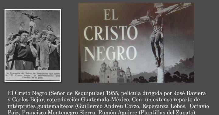 Presentación de la película El Cristo Negro  (guatemalteco-mexicana /1955)