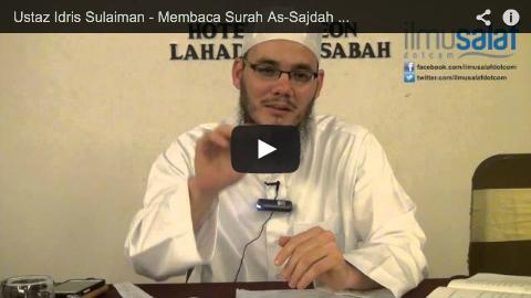Ustaz Idris Sulaiman – Membaca Surah As-Sajdah Ketika Solat Subuh Hari Jumaat