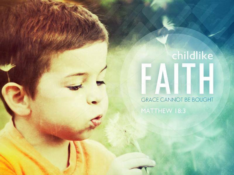 Childlike Faith Quotes
