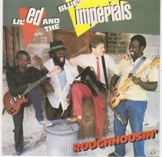 Lil\' Ed & The Blues Imperials - Roughhousin\' 1986