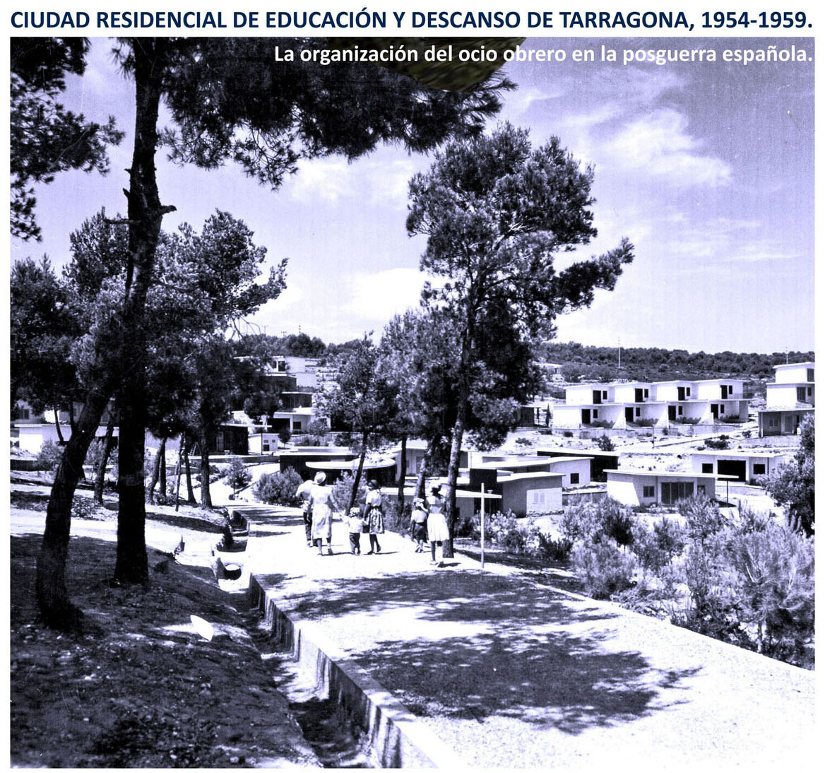 La Ciudad Residencial de Educación y Descanso de Tarragona, 1954‐1959