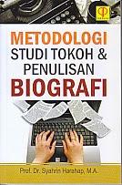 toko buku rahma: buku METODOLOGI STUDI TOKOH DAN PENULISAN BIOGRAFI, pengarang syahrin harapan, penerbit prenada