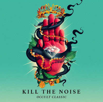"KILL THE NOISE ""OCCULT CLASSIC"""
