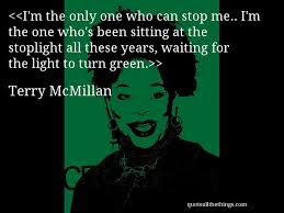 Terry McMillan Quote