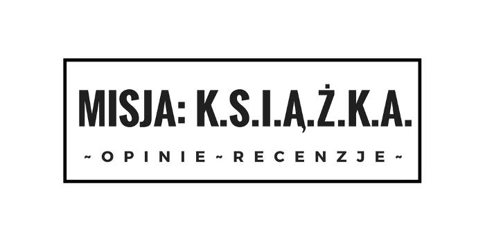 MISJA: K.S.I.Ą.Ż.K.A