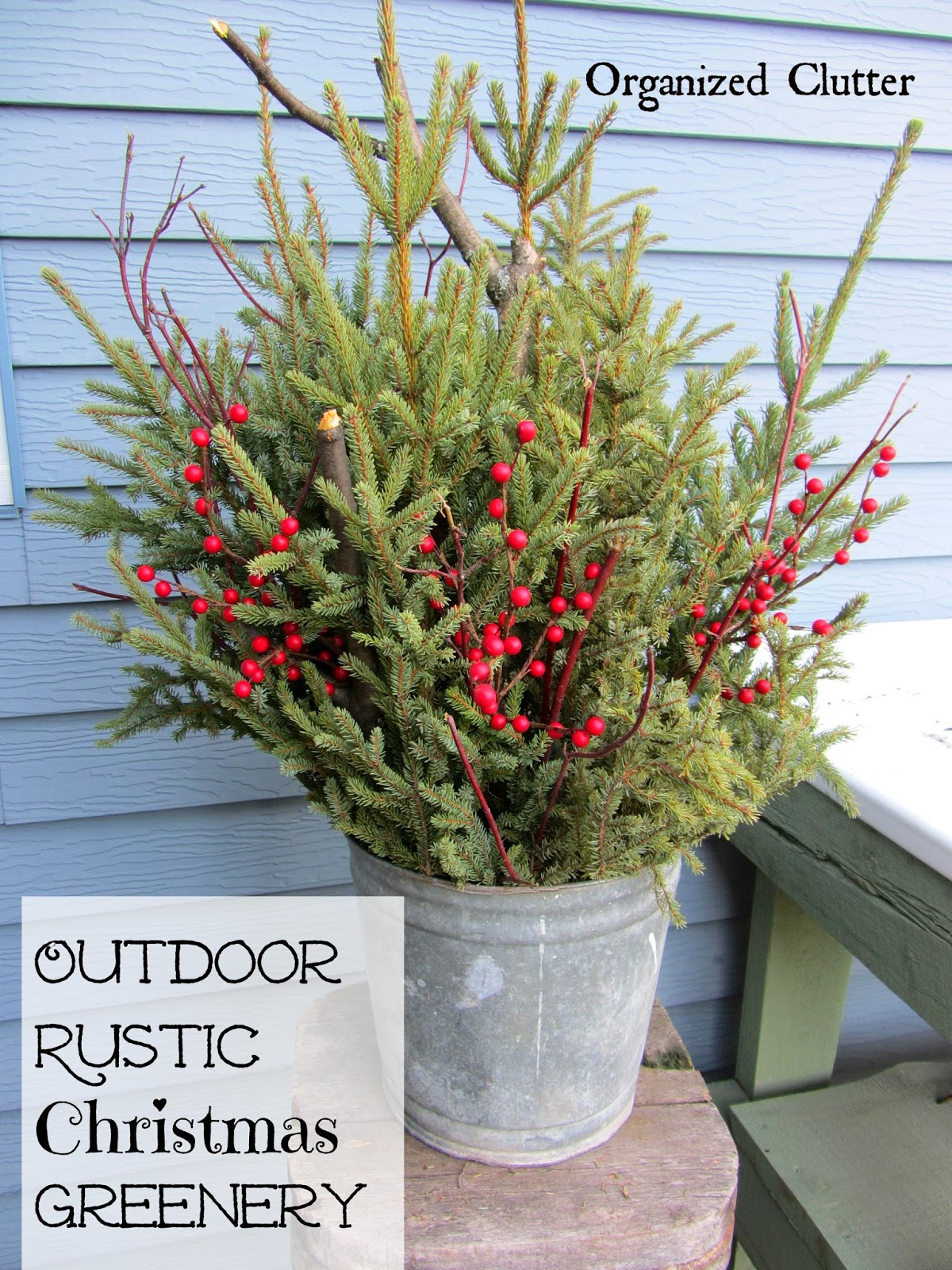 Rustic christmas outdoor greenery pails organized clutter for Christmas tin pails