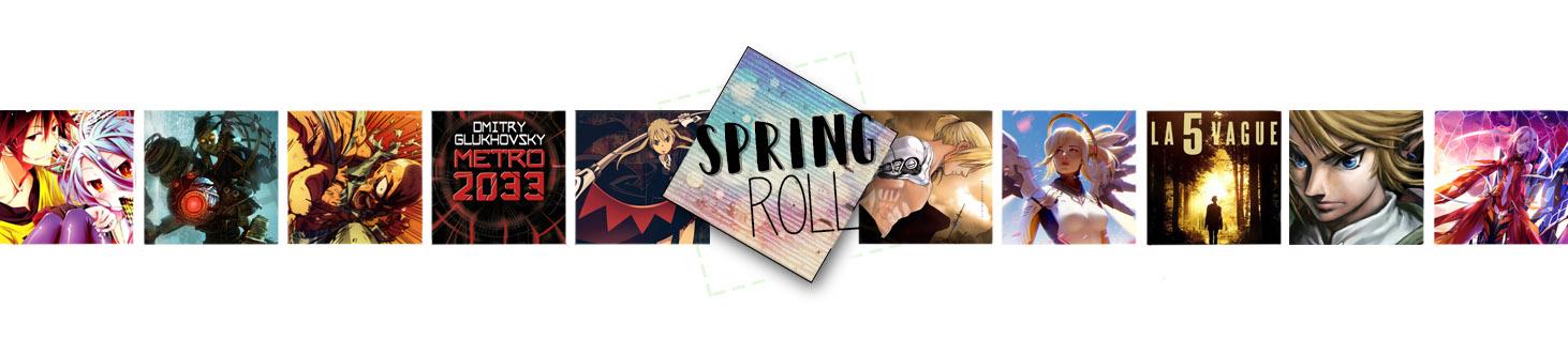 Spring Roll - Chroniques pour les geeks