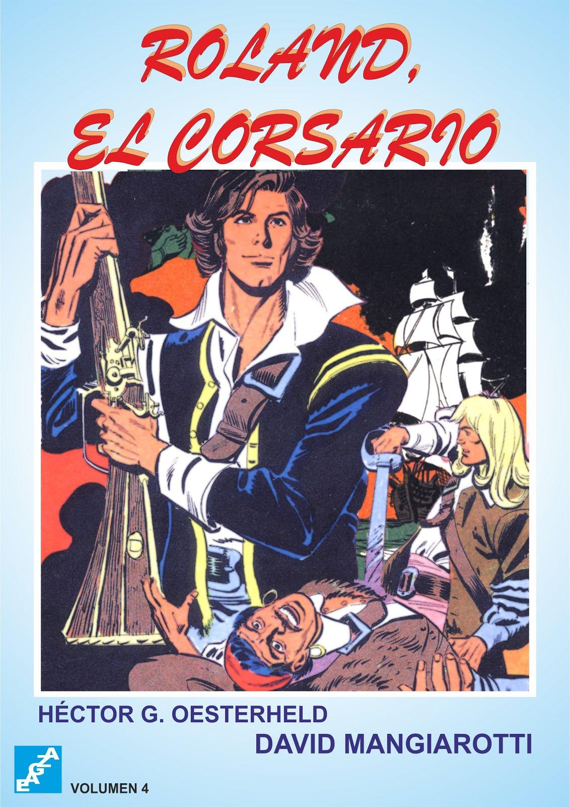Roland El Corsario H. G. Oesterheld, García López, Mangiarotti, y otros - EAGZA  ( 7 Volúmenes)