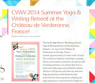 http://cambridgewritersworkshop.org/2014/02/27/cww-2014-summer-yoga-writing-retreat-at-the-chateau-de-verderonne-france/