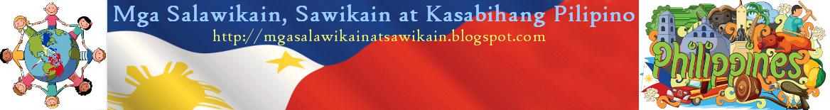 Mga Salawikain, Sawikain at Kasabihang Pilipino
