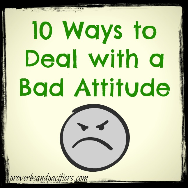 Bad Attitude Quotes Glamorous Proverbs And Pacifiers Ten Ways To Deal With A Bad Attitude