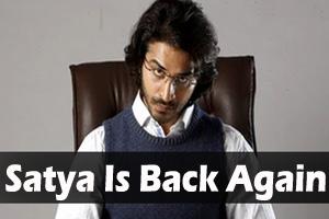 Satya Is Back Again