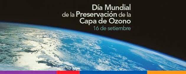 Dia Mundial de la proteccion de la Capa de Ozono