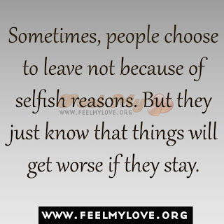 Sometimes, people choose to leave