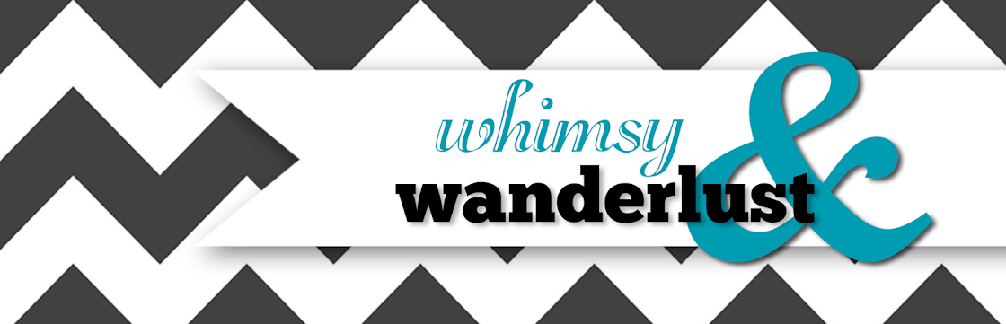 whimsy and wanderlust
