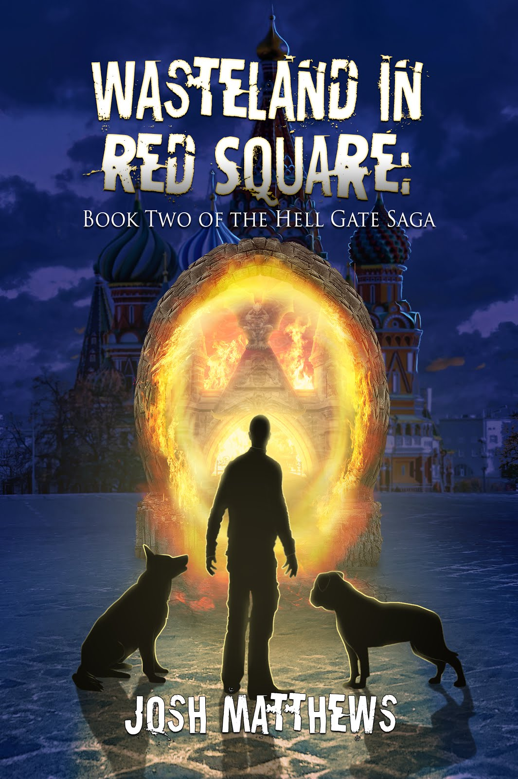 Wasteland in Red Square: Book Two of the Hell Gate Saga