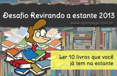 Desafio revirando a estante 2013: ler 10 livros que você já tem na sua estante