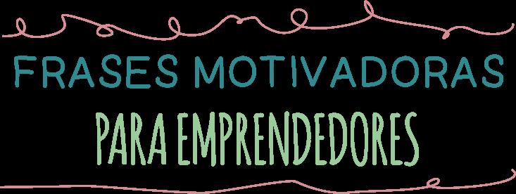 Láminas con frases motivadoras para emprendedores