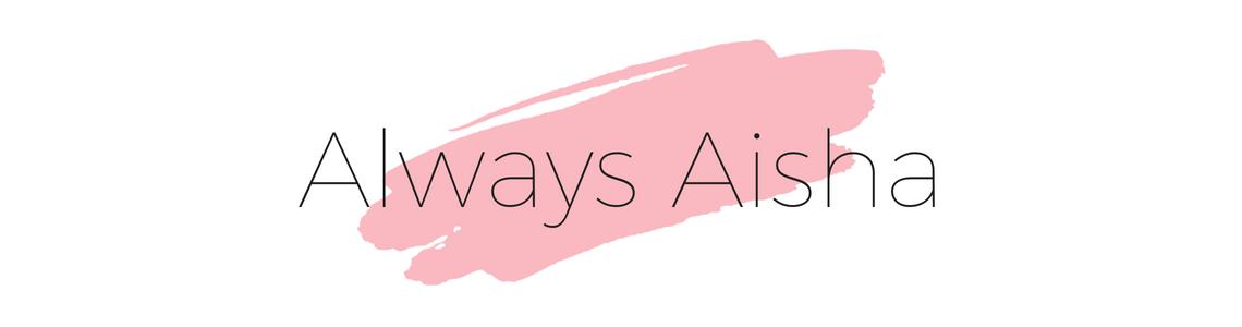 Always Aisha