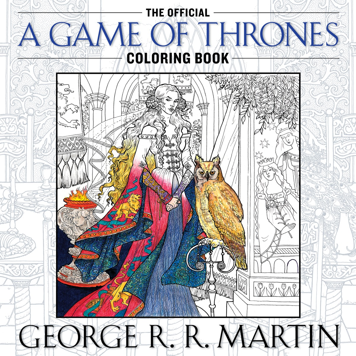 a blog of ice and fire the official game of thrones coloring book the official game of thrones coloring book a review
