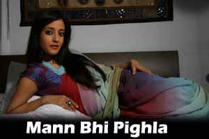 Mann Bhi Pighla