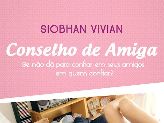 Resenha - Conselho de Amiga -  Siobhan Vivian