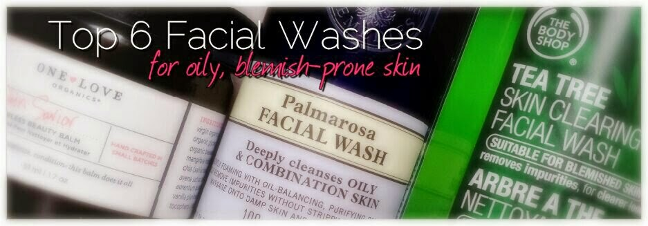 Top 6 Facial Washes for Oily, Blemish-Prone Skin