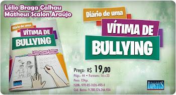 """Adquira já o seu! Livro infantil """"Diário de uma vítima de bullying"""", RJ, Impetus, 2011"""