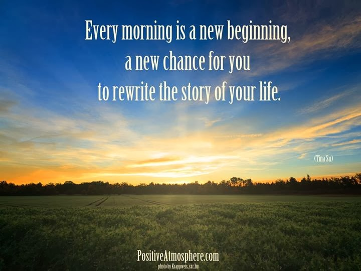 """Every morning is a new beginning, a new chance for you to rewrite the story of your life."" PositiveAtmosphere.com picture of a sunrise."