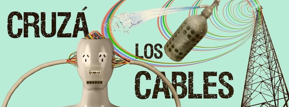 Cruzá Los Cables