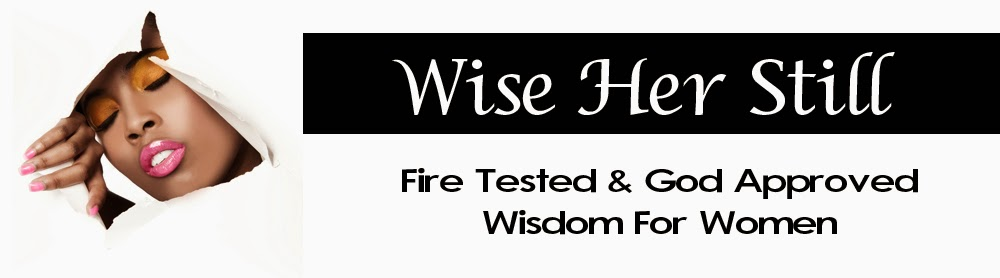 Wise Her Still: Wisdom For Women