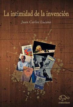 LA INTIMIDAD DE LA INVENCIÓN - J. C. LUCANO